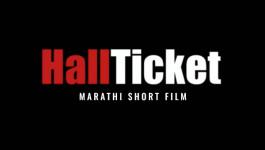 Hall Ticket - Marathi Short Film