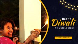 Happy Diwali | The Untold Story