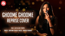 Ghoome Ghoome Reprise Song - Luv ni Love Storys
