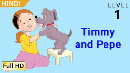 Timmy and Pepe: Learn Hindi- Story for Children
