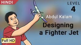 Abdul Kalam: Designing a Fighter Jet hindi