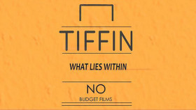 TIFFIN | What Lies Within | NO BUDGET FILMS