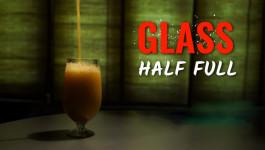 GLASS HALF FULL | SHORT FILM