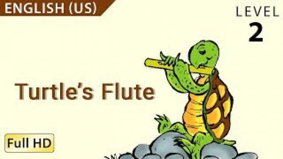 The Turtle's Flute: Learn English - Story for Children and Adult