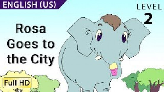 Rosa Goes to the City: Learn English - Story for Children