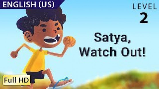Satya, Watch Out!: Learn English - Story for Children and Adults