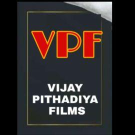 VIJAY PITHADIYA FILMS