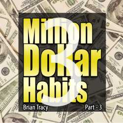 Part-3 Million Dollar Habits by Brian Tracy in English