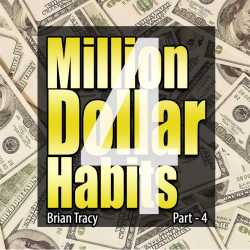 Part-4 Million Dollar Habits by Brian Tracy in English