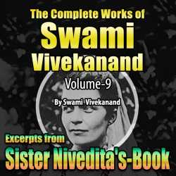New Excerpts from Sister Nivedita's Book - The Complete Works of Swami Vivekanand - Vol - 9 by Swami Vivekananda in English
