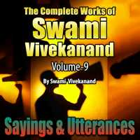 Sayings and Utterances - The Complete Works of Swami Vivekanand - Vol - 9