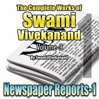Part-1 Newspaper Reports - The Complete Works of Swami Vivekanand - Vol - 9