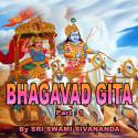Part-1- BHAGAVAD GITA by SWAMI SIVANANDA in English
