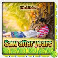 Saw after years