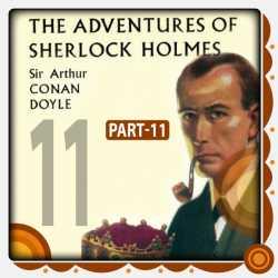 The Adventure of Sherlock Holmes - Part 11 by Arthur Conan Doyle in English