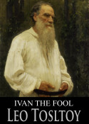 Ivan The Fool by Leo Tolstoy in English