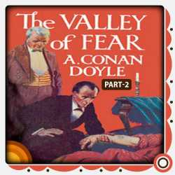 The Valley of Fear Part - 2 by Arthur Conan Doyle in English