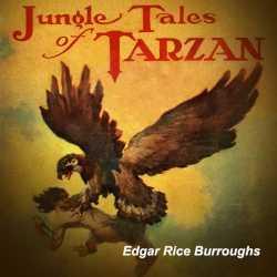 Jungle Tales of Tarzan by EDGAR RICE BURROUGHS in English