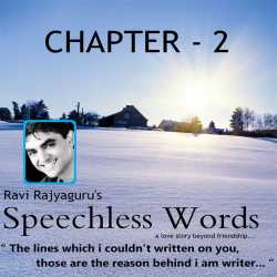 Speechless Words CH - 2 by Ravi Rajyaguru in Gujarati