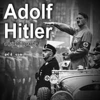 Adolf Hitler- a Brief Biography