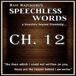 Speechless Words CH - 12 by Ravi Rajyaguru in Gujarati
