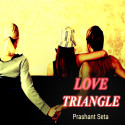 LOVE TRIANGLE by Prashant Seta in English