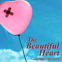 The Beautiful Heart by Joydeep Debbarma in English
