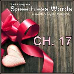 Speechless Words CH - 17 by Ravi Rajyaguru in Gujarati