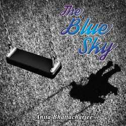 The Blue Sky by Anita Bhattacharjee in English