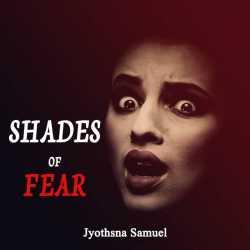SHADES OF FEAR by Jyothsna Samuel in English