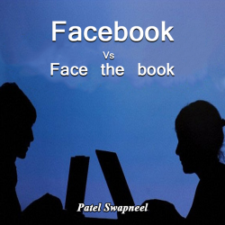Facebook Vs Face the book by Patel Swapneel in English