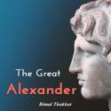 The Great Alexander by Bimal Thakkar in English