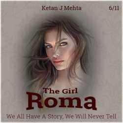 The Girl - Roma - 6 - 11 by Ketan J Mehta in English