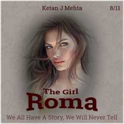The Girl - Roma - 8 - 11 by Ketan J Mehta in English