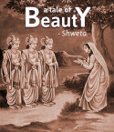 A Tale of Beauty by Shweta in English