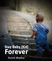Stay Baby (Kid) Forever