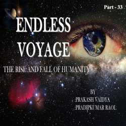 Endless Voyage - Part - 33 by પ્રદીપકુમાર રાઓલ in English