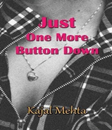 Just One Button Down by Kajal Mehta in English