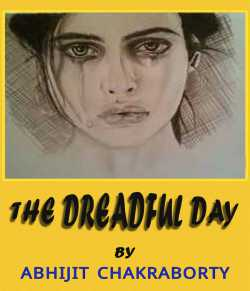 The Dreadful Day by Abhijit Chakraborty in English