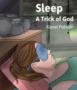 Sleep - A Trick of God by Kunal Patidar in English
