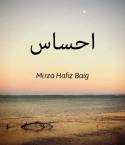 احساس by Mirza Hafiz Baig in Urdu