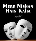 Mere Nishan hain kaha by JayaRC in English