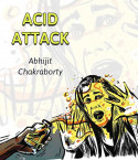 ACID ATTACK by Abhijit Chakraborty in English