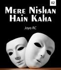 Mere nishan hain kaha - 2 by JayaRC in English