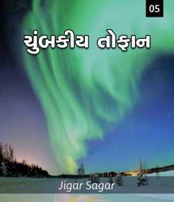 Chumbkiy Tofan - 5 by Jigar Sagar in Gujarati
