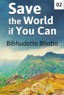 Save the World if You Can - 2 by Bibhudatta Bhatta in English