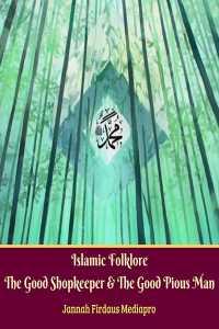 Islamic Folklore The Good Shopkeeper   The Good Pious Man