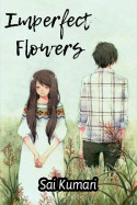 Imperfect Flowers - chapter - 1 by Sai Kumari in English
