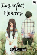 Imperfect Flowers - chapter 2 by Sai Kumari in English