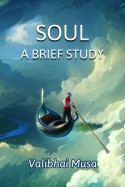 Soul – A briefstudy by Valibhai Musa in English
